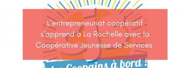 L'entrepreneuriat coopératif s'apprend à La Rochelle avec la CJS