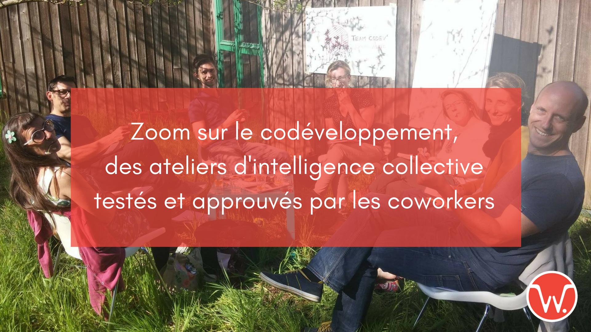Zoom sur le codéveloppement, des ateliers d'intelligence collective testés et approuvés par les coworkers