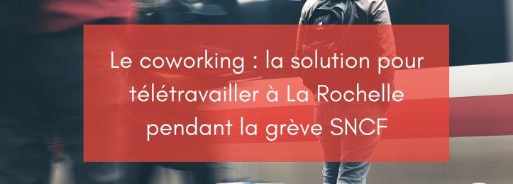 Le coworking : la solution pour télétravailler à La Rochelle pendant la grève SNCF