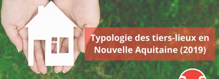 Typologie des tiers-lieux en Nouvelle Aquitaine (2019)