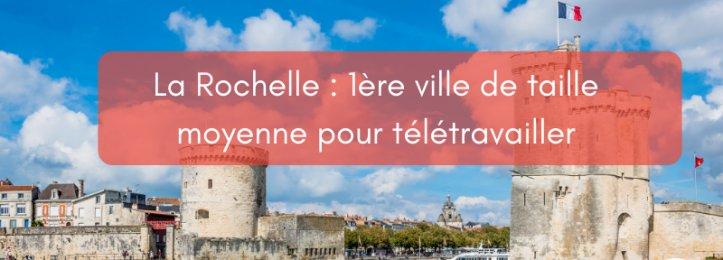 La Rochelle : 1ère ville de taille moyenne où télétravailler