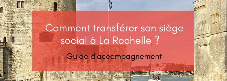 Comment transférer son siège social à La Rochelle : guide d'accompagnement