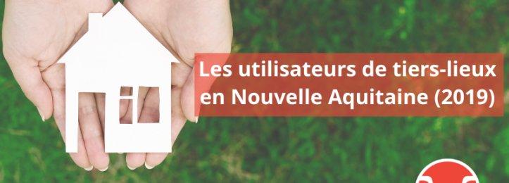 Les utilisateurs de tiers-lieux en Nouvelle Aquitaine (2019)