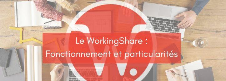 WorkingShare : fonctionnement et particularités